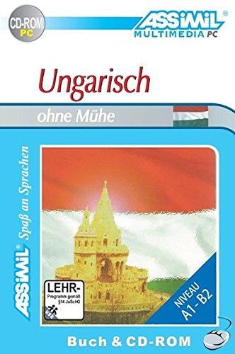 ASSiMiL Selbstlernkurs für Deutsche: Ungarisch ohne Mühe. Multimedia-PC. Lehrbuch + CD-ROM