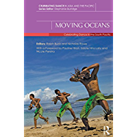 Moving Oceans: Celebrating Dance in the South Pacific (Celebrating Dance in Asia and the Pacific) book cover