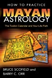img - for How to Practice Mayan Astrology: The Tzolkin Calendar and Your Life Path book / textbook / text book
