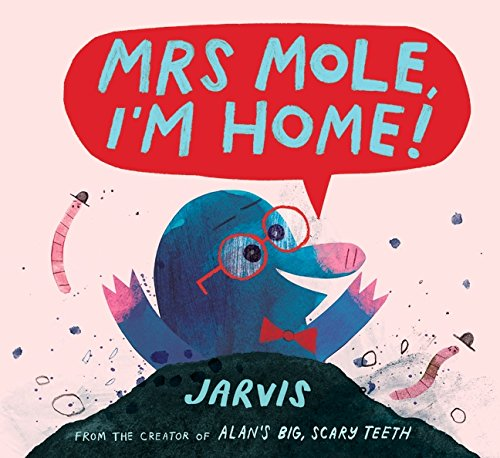 Mrs Mole, I'm Home!: Amazon.co.uk: Jarvis, Jarvis: Books