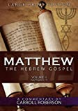 Matthew, the Hebrew Gospel, Volume 2 (Matthew 9-17), Carroll Roberson, 1613140215