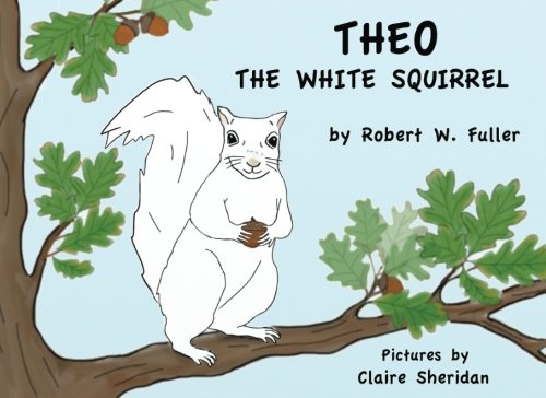 Theo: The White Squirrel