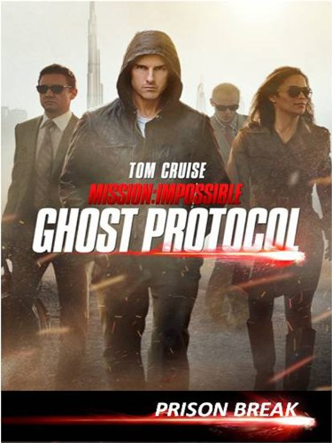 Mission  Impossible Ghost Protocol Special Feature   Prison Break