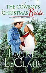 The Cowboy's Christmas Bride  (The McCall Brothers Book 4)