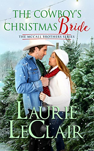 The Cowboy's Christmas Bride (The McCall Brothers Book 4) (Lights Bull Christmas Run)