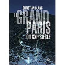 GRAND PARIS DU XXIE SIECLE -LE