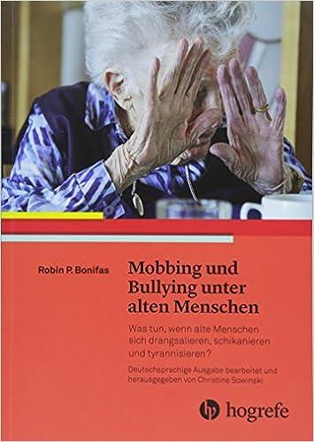 Mobbing Und Bullying Unter Alten Menschen Was Tun Wenn Alte