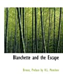 Blanchette and the Escape, Brieux Preface By H.L. Mencken, 0554920476