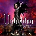 Unhidden: The Gatekeeper Chronicles, Book 1 | Dina M. Given