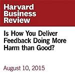 Is How You Deliver Feedback Doing More Harm than Good? | Tomas Chamorro-Premuzic