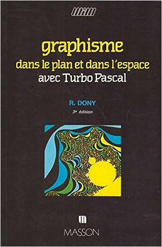 Graphisme dans le plan et dans lespace avec Turbo Pascal: 9782225842856: Amazon.com: Books