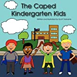 The Caped Kindergarten Kids, Scott Tremaine, 1601458991