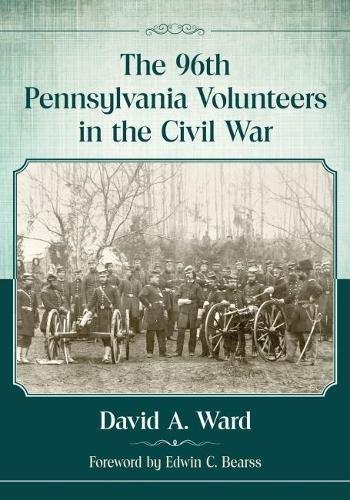 The 96th Pennsylvania Volunteers in the Civil War