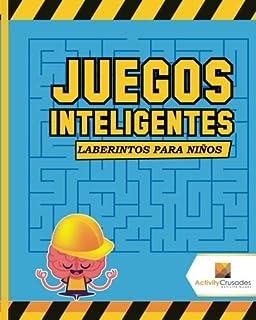 Juegos Inteligentes : Laberintos Para Niños (Spanish Edition)