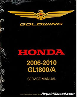 official 2006-2010 honda gl1800 goldwing factory service manual:  manufacturer: amazon com: books