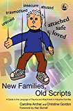 New Families, Old Scripts: A Guide to the Language of Trauma and Attachment in Adoptive Families