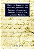 Disaster Recovery for Archives, Libraries and Records Management Systems in Australia and New Zealand, Doig, Judith, 0949060356
