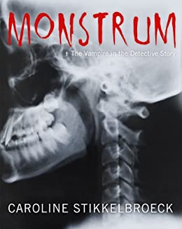 Monstrum : the vampire in the detective story /