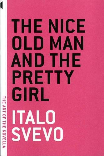 The Nice Old Man and the Pretty Girl (The Art of the Novella) by Brand: Melville House