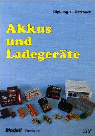 Akkus und Ladegeräte by Ludwig Retzbach (2002-10-05)