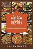 img - for 1825 PRESSURE COOKER RECIPES: Pressure Cooker Cookbook, Pressure Cooker Recipes, Pressure Cooker Paleo, Electric Pressure Cooker Cookbook, Instant Pot ... Pressure Cooker Recipe Cookbook (Volume 1) book / textbook / text book
