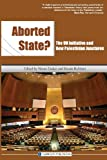 Aborted State? the un Initiative and New Palestinian Junctures, Sharon Weill, 1939067049