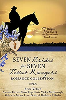 Seven Brides for Seven Texas Rangers Romance Collection: 7 Rangers Find Love and Justice on the Texas Frontier by [Barratt, Amanda, Davis, Susan Page, McDonough, Vickie, Meyer, Gabrielle, Seilstad, Lorna, Vetsch, Erica, Y'Barbo, Kathleen]