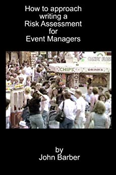 How to approach writing a Risk Assessment for Event Managers by [Barber, John]