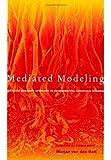 Mediated Modeling 9781559639613