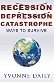 Recession, Depression, Catastrophe, Yvonne Daily, 1449011306