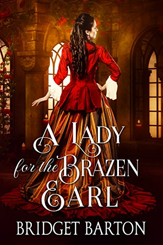 A Lady for the Brazen Earl: A Historical Regency Romance