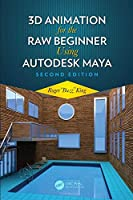 3D Animation for the Raw Beginner Using Autodesk Maya, 2nd Edition Front Cover