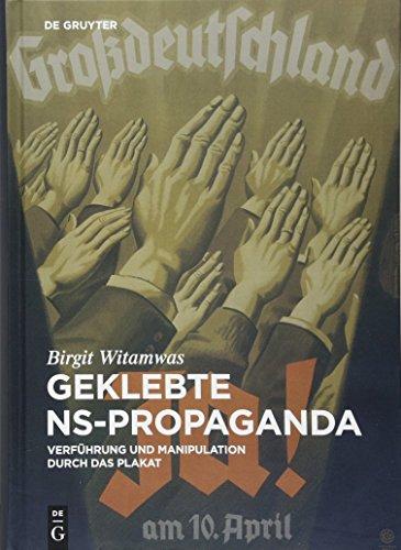- Geklebte Ns-propaganda: Verführung Und Manipulation Durch Das Plakat (German Edition)