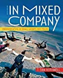 img - for By J. Dan Rothwell: In Mixed Company: Communicating in Small Groups and Teams Sixth (6th) Edition book / textbook / text book