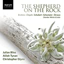 The Shepherd on the Rock - Works by Brahms, Chopin, Schubert, Schumann & Strauss