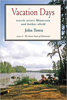 Vacation Days: Travels Across Minnesota and Farther Afield