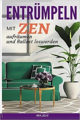 Entrumpeln Nach Zen Wohnung Entrumpeln Und Innere Ruhe Finden