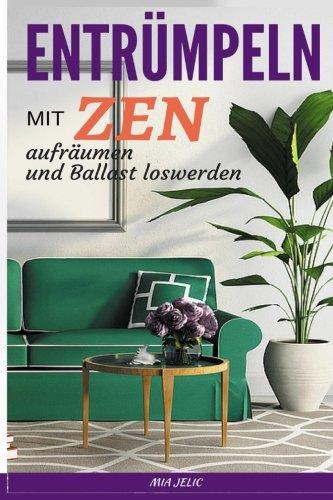 Entrümpeln nach Zen: Wohnung entrümpeln und innere Ruhe finden