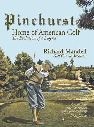Pinehurst: Home of American Golf