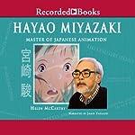 Hayao Miyazaki: Master of Japanese Animation   Helen McCarthy