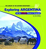 Exploring Argentina with the Five Themes of Geography, Jane Holiday, 1404226788