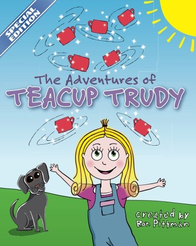Teacup Trudy Volume 1 Special Edition: The Adventures of Teacup Trudy