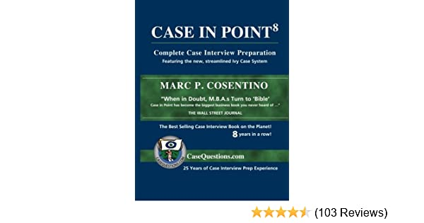 Case In Point: Complete Case Interview Preparation, 8th