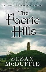 THE FAERIE HILLS (A Muirteach MacPhee Mystery Book 2)