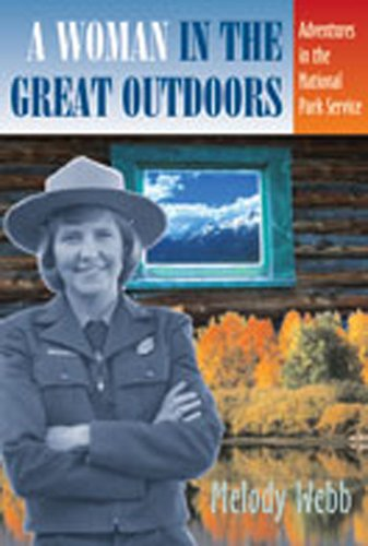 A Woman in the Great Outdoors: Adventures in the National Park Service
