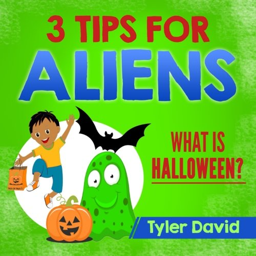 3 Tips For Aliens: What is Halloween?