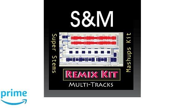 Remix Kit - S&M (Multi Tracks Tribute to Rihanna ) - Amazon