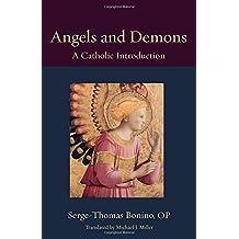 Angels and Demons: A Catholic Introduction by Serge-Thomas Bonino (2016-01-12)
