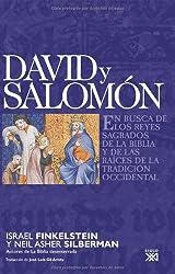 David y Salomón : en busca de los reyes sagrados de la Biblia y de las raíces de la tradicción occidental