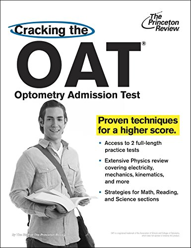 Cracking the OAT (Optometry Admission Test): Proven Techniques for a Higher Score (Graduate School Test Preparation)